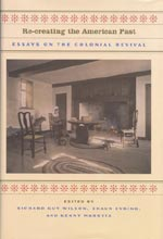 Cover for Re-Creating the American Past: Essays on the Colonial Revival