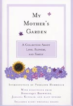 Cover for My Mother's Garden: A Collection about Love, Flowers, and Family